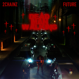 2 Chainz – Dead Man Walking (feat. Future)